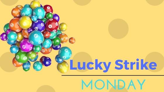 Lucky Strike Monday