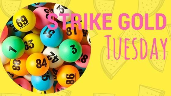 Strike Gold Tuesday